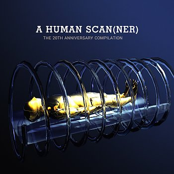 A Human Scanner - The 20th Anniversary Compilation